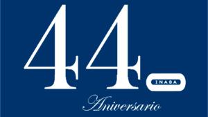 44 Aniversario INASA